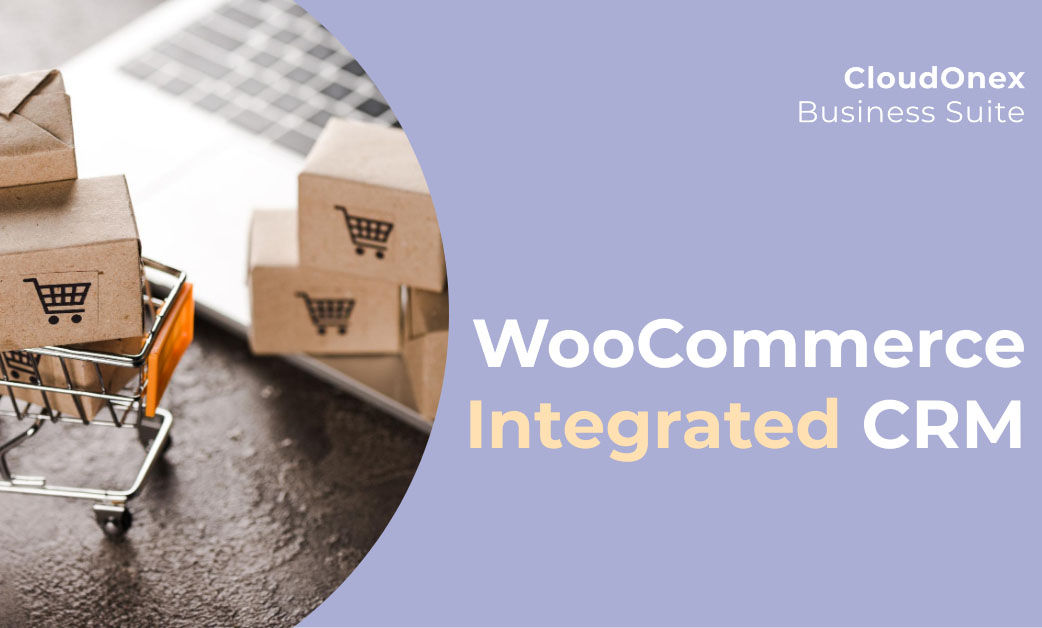 Have a WooCommerce Store? You really want a CRM Software that is integrated with the store.