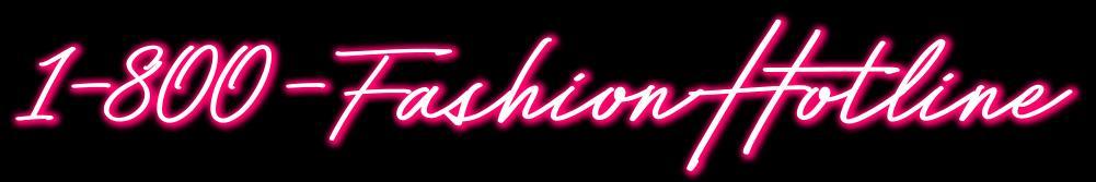 1-800-Fashion Hotline