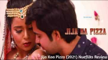 Jija Kaa Pizza (2021) Season 1 Nuefliks Web Series Review