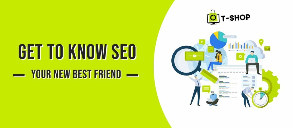 Get to know SEO - your new best friend
