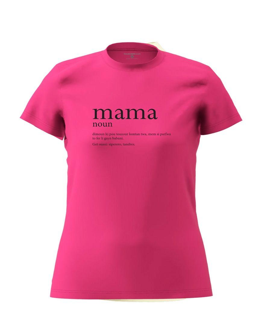 mama definition t shirt fuschia