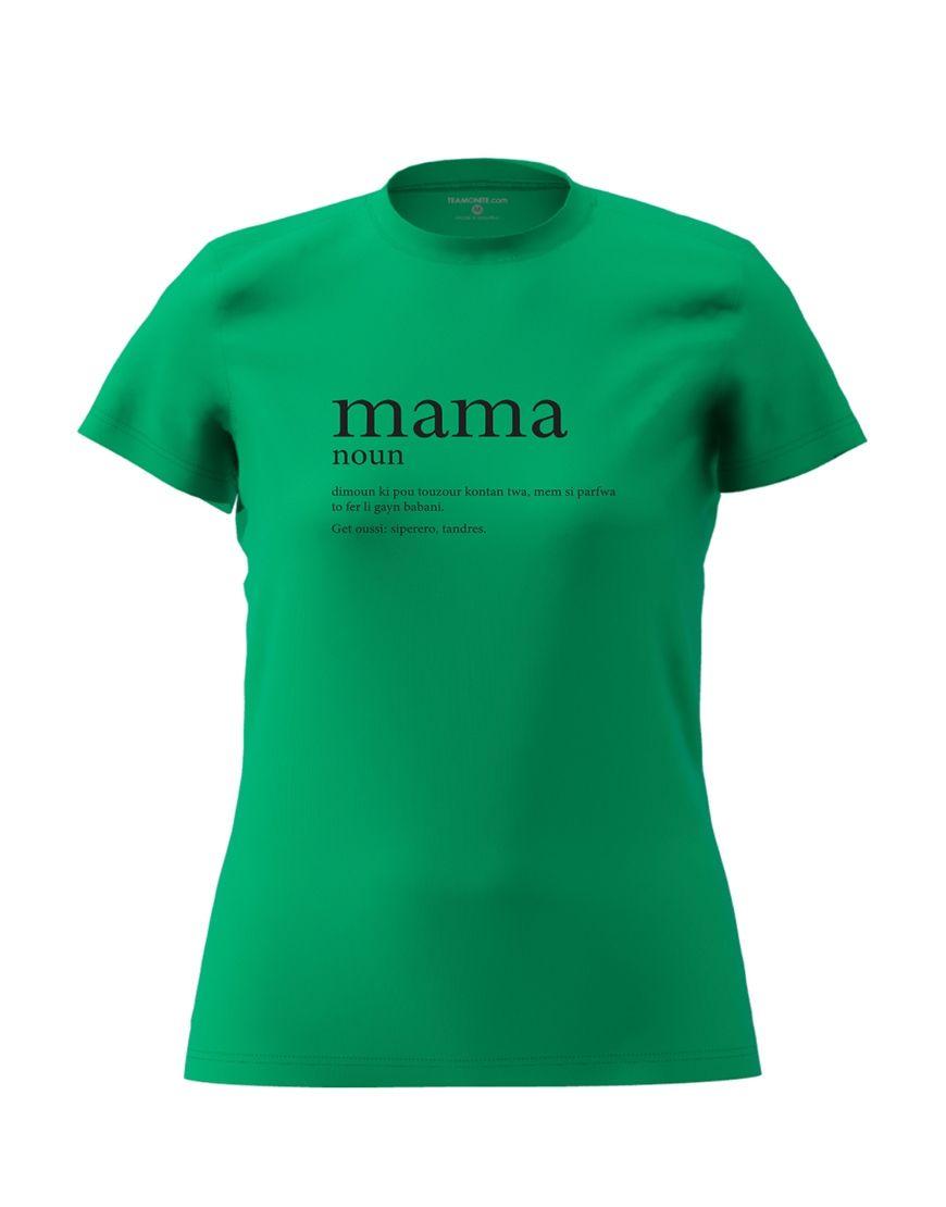 mama definition t shirt green