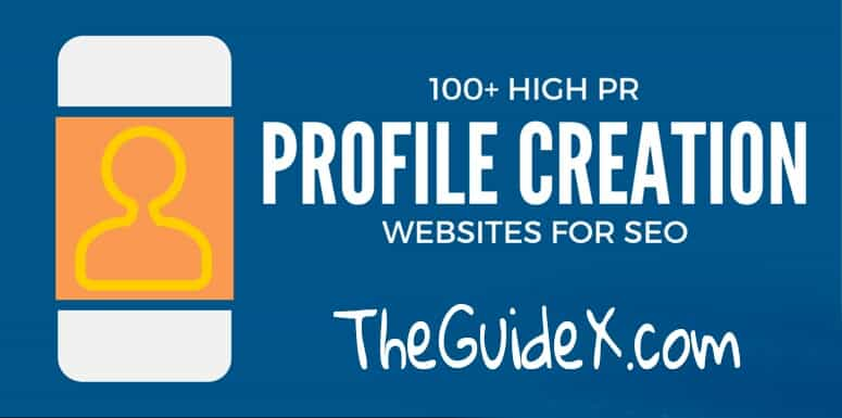 Top 400+ High PR Profile Creation Site Lists [Backlinks Guide]