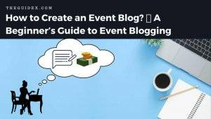 event blog, Event Blogging, event blogging case study, event blogging script, event blogging tips, what is event blogging