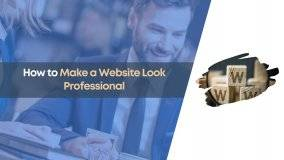 create professional website, how to keep website professional, make website look professional, professional website, professional website look