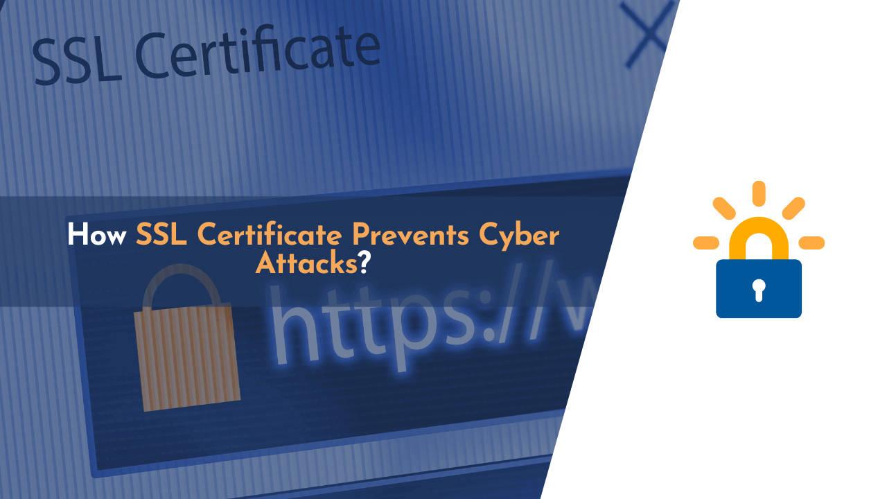 ssl certificate, ssl certificate prevent attacks, ssl certificate prevent cyber attacks