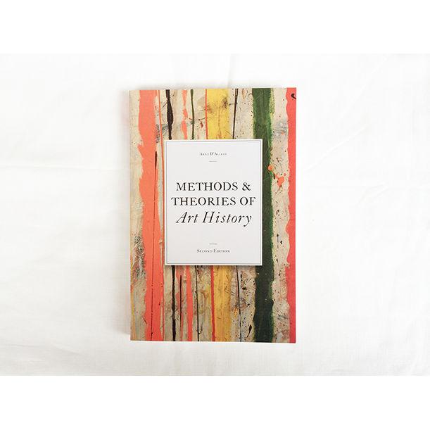 Methods & Theories of Art History by Anne D'Alleva