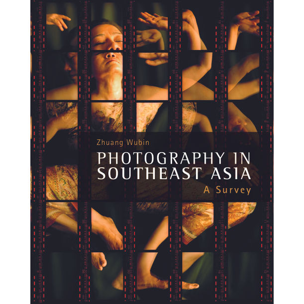 Photography in Southeast Asia: A Survey by Zhuang Wubin