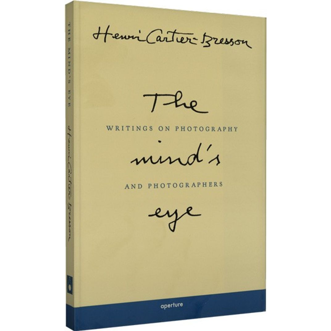 The Mind's Eye: Writings on Photography and Photographers by Henri Cartier-Bresson