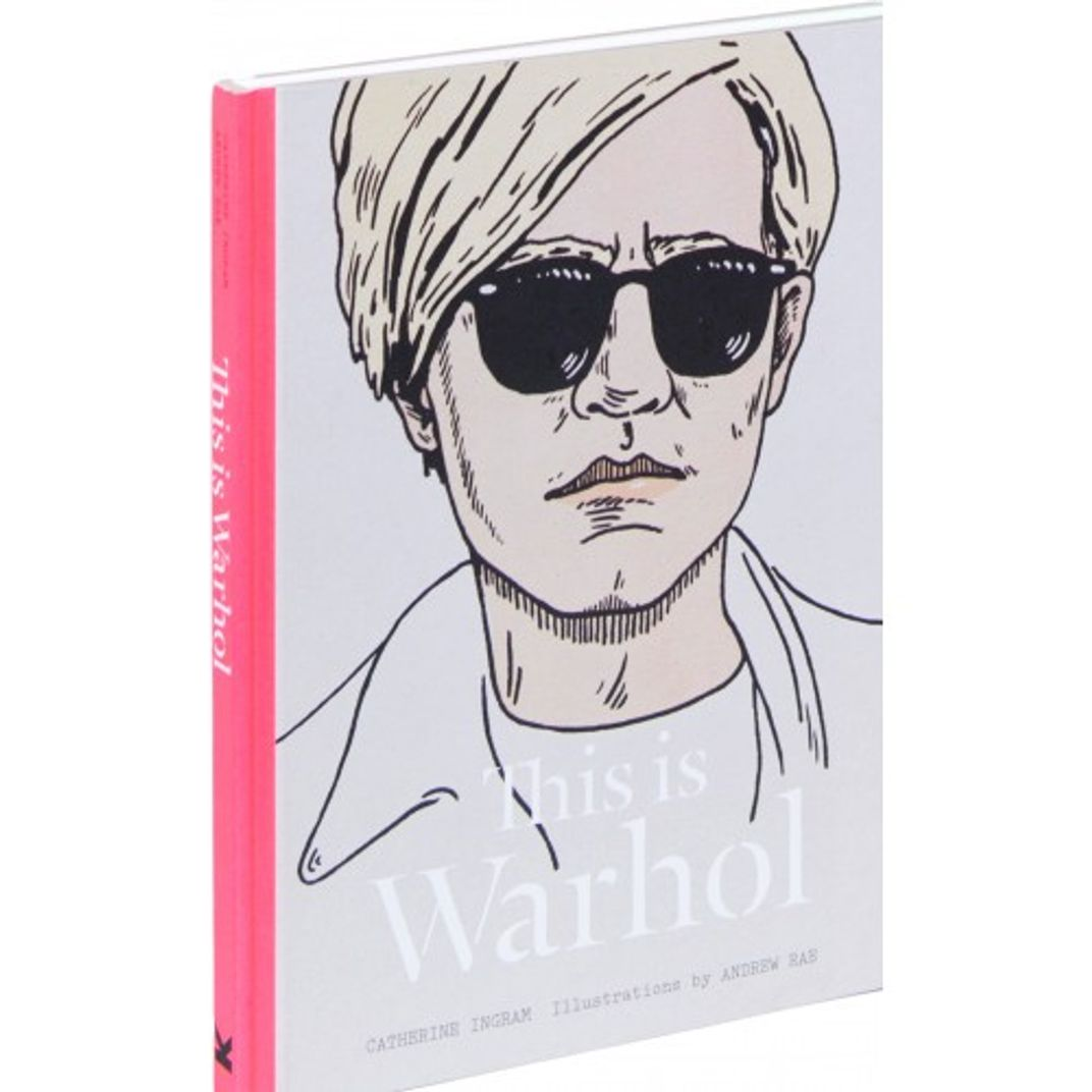 This is Warhol by Catherine Ingram