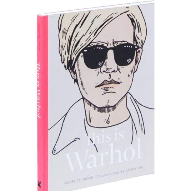 This is Warhol by Catherine Ingram