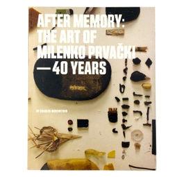After Memory: The Art of Milenko Prvacki - 40 Years