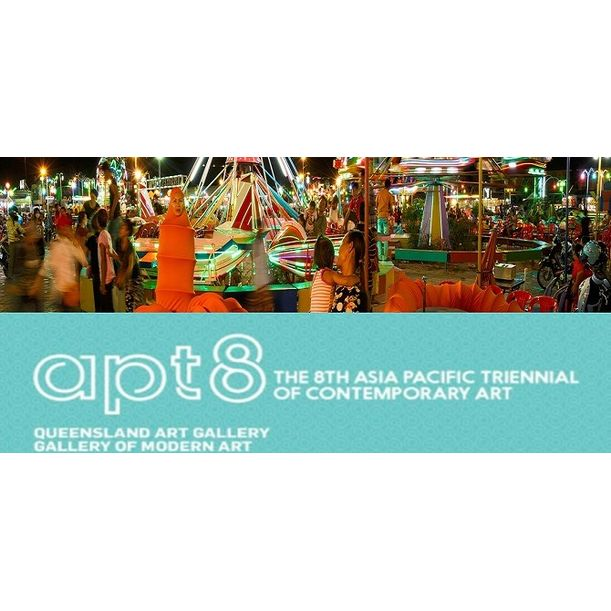 9th Asia Pacific Triennial of Contemporary Art (APT8)