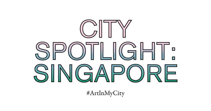 City Spotlight: Singapore | #ArtInMyCity