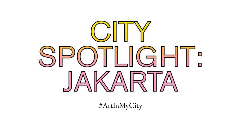 City Spotlight: Jakarta   #ArtInMyCity