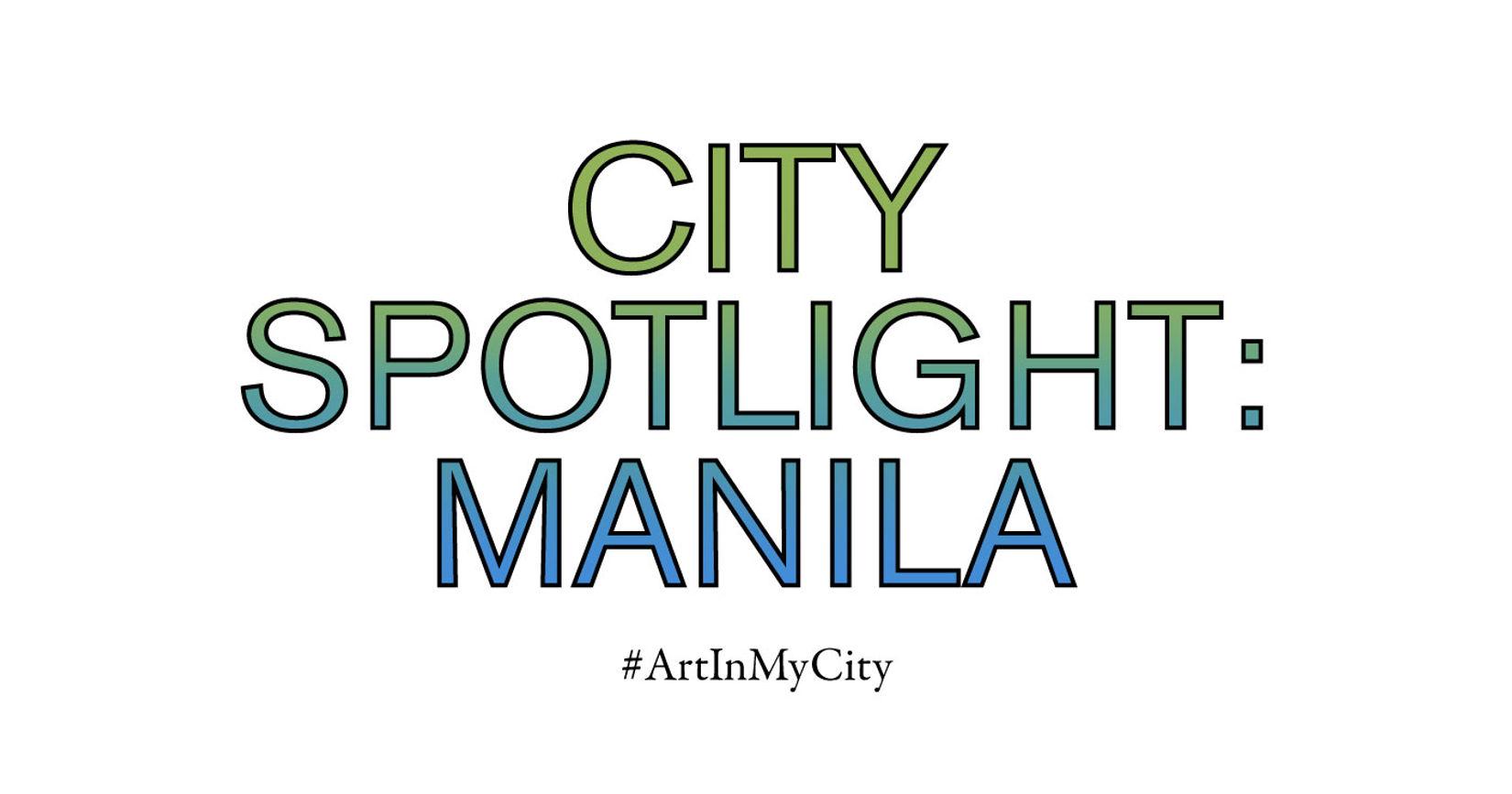 City Spotlight: Manila | #ArtInMyCity