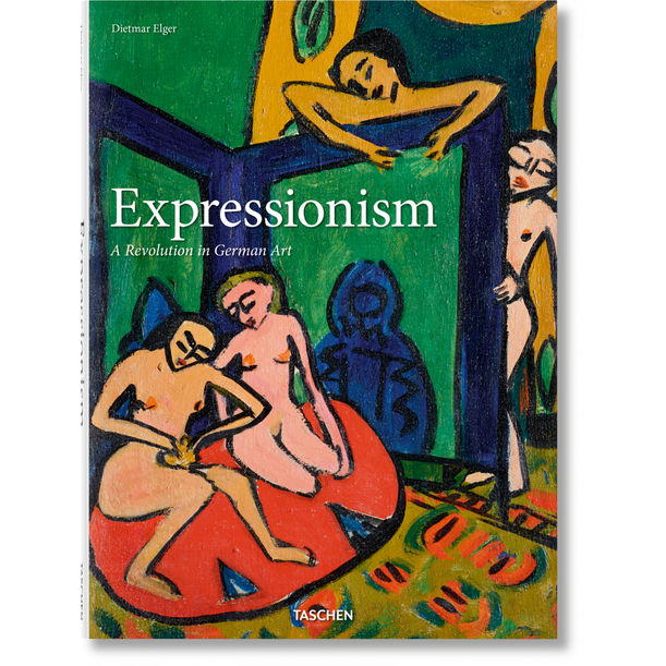 Expressionism. A Revolution in German Art by Dietmar Elger