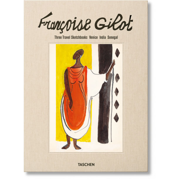 Françoise Gilot. Three Travel Sketchbooks: Venice, India, Senegal by Thérèse Crémieux, Hans Werner Holzwarth