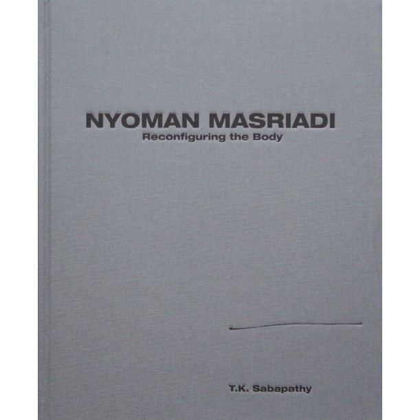 Nyoman Masriadi: Reconfiguring The Body by T.K. Sabapathy