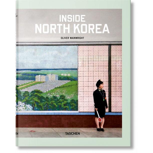 Inside North Korea by Oliver Wainwright, Julius Wiedemann