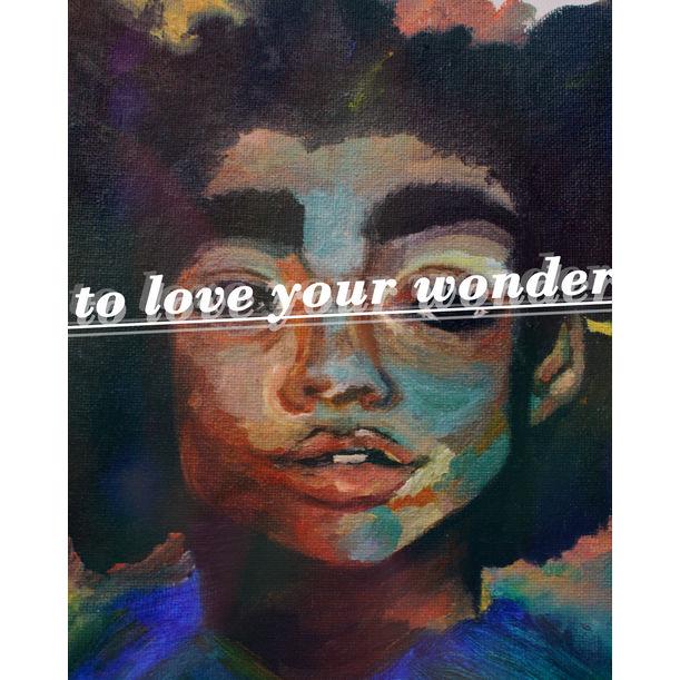 To Love Your Wonder by Marika Callangan