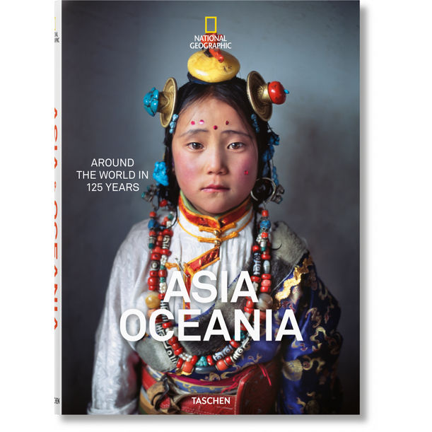 National Geographic. Around the World in 125 Years. Asia & Oceania by Reuel Golden (Editor)
