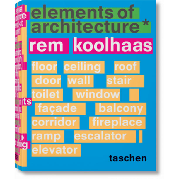 Rem Koolhaas. Elements of Architecture by Rem Koolhaas, Irma Boom