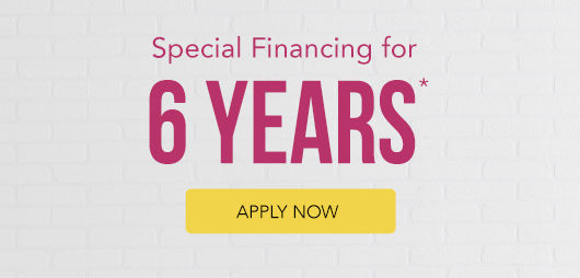 Special Financing for 6 Years* (Apply Now)