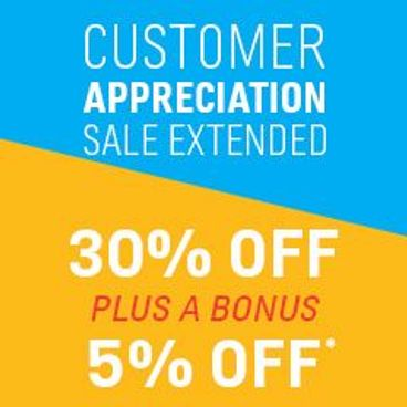 Extended Customer Appreciation Sale | 30% off + Extra 5% off*