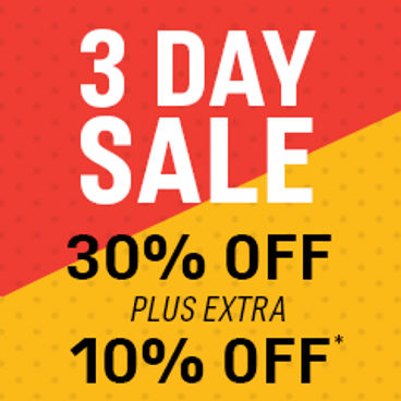 3 Day Sale | 30% off + Extra 10% off*