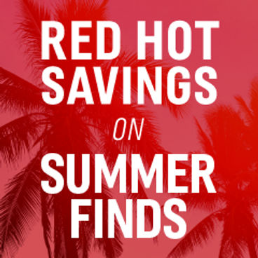Red Hot Savings on Summer Finds