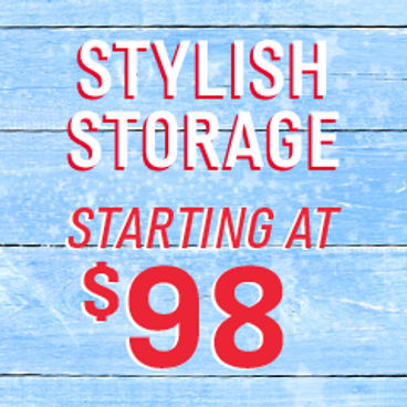 Stylish Storage Starting at $98