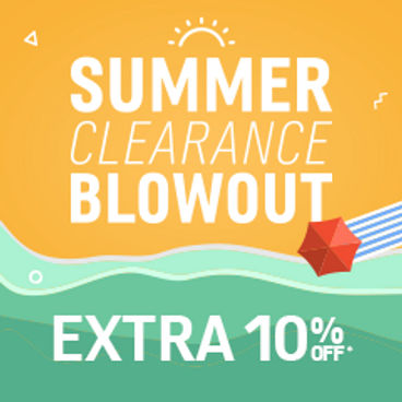 Summer Clearance Blowout |  Extra 10% off*