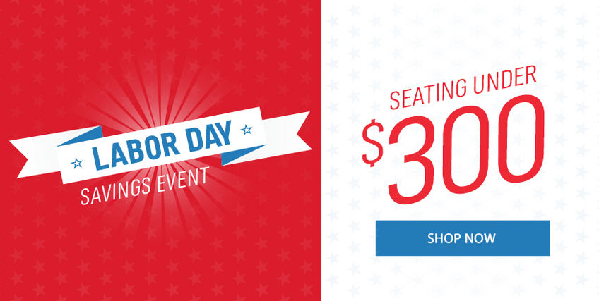 Labor Day Savings Event | Seating Under $300