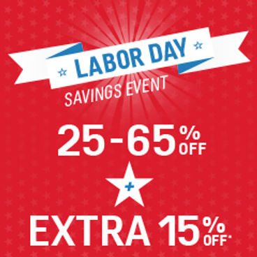 Labor Day Savings Event | 25-65% off + Extra 15% off*