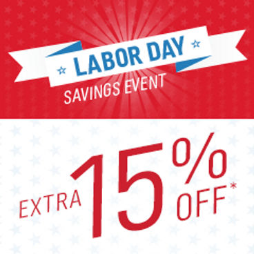 Labor Day Savings Event | Extra 15% off*