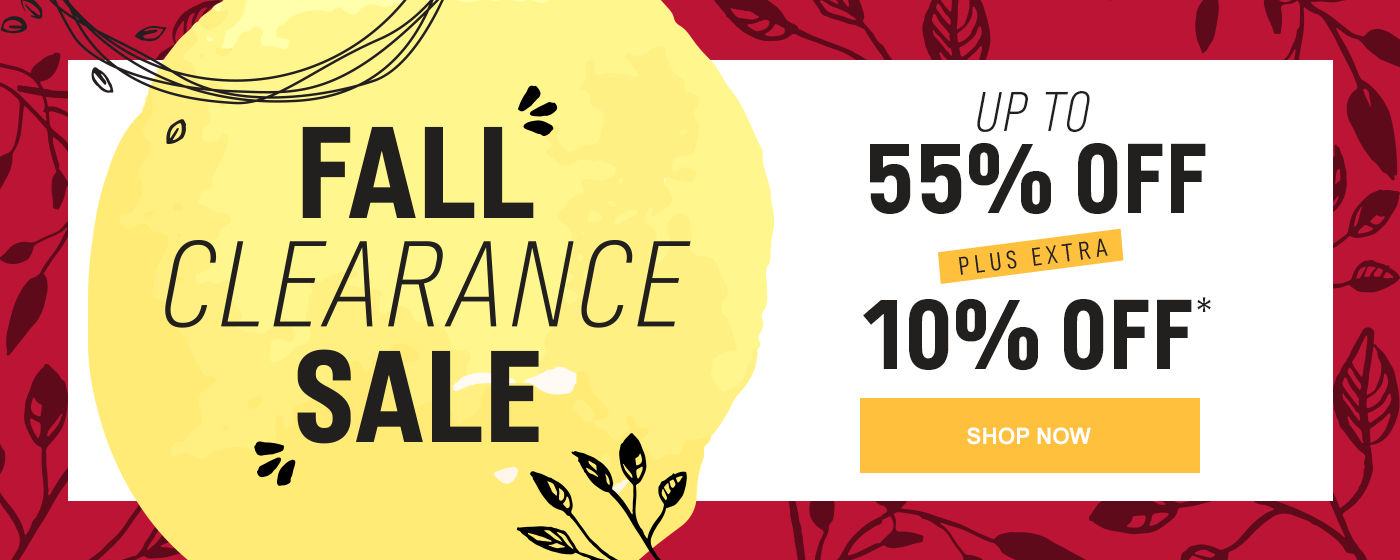 Fall Clearance Sale | Up to 55% off + Extra 10% off*