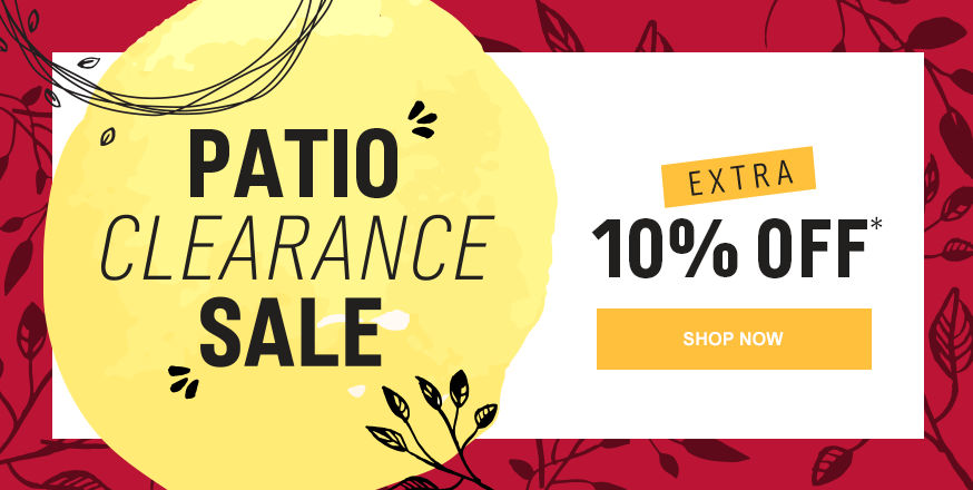 Patio Clearance Sale| Extra 10% off*