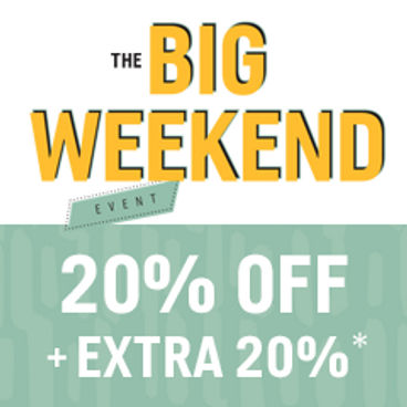 The Big Weekend Event| 20% off + 20% Bonus Savings*