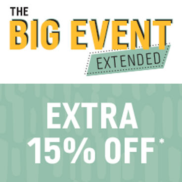 The Big Event Extended | 20% off + 15% Bonus Savings*