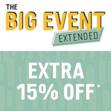 The Big Event Extended | 20% off + 15% Bonus Savings*