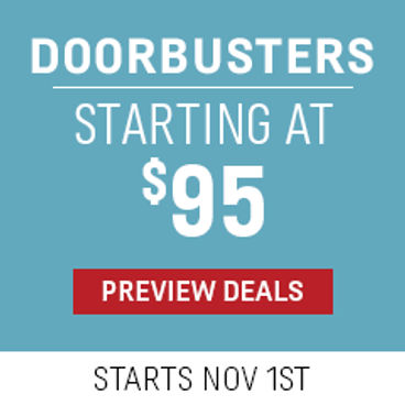 Doorbusters Starting at $95 | Starts November 1