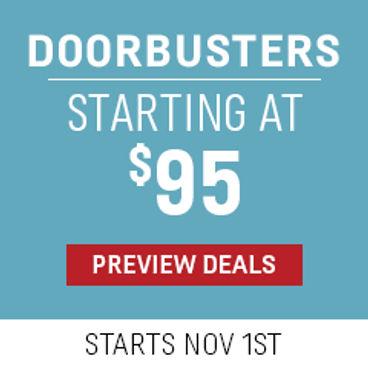 Doorbusters Starting at $95   Starts November 1
