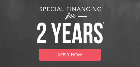Special Financing for 2 Years* (Apply Now)