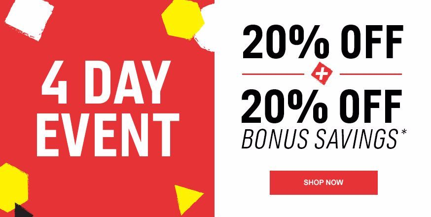 4 Day Event | 20% off + Extra 20% off*