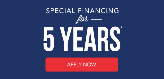 Special Financing for 5 Years* (Apply Now)