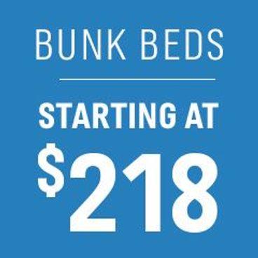Bunk Beds starting at $218
