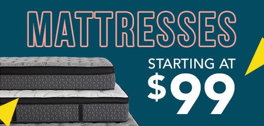 Mattresses starting at $99