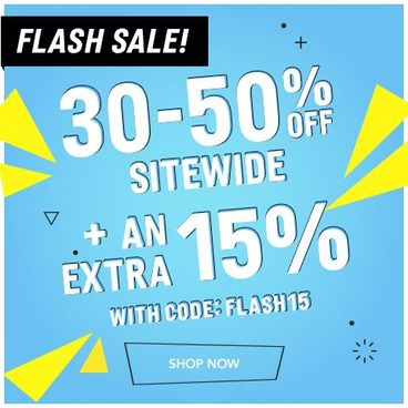 Flash Sale | 30-50% off + Extra 15% off