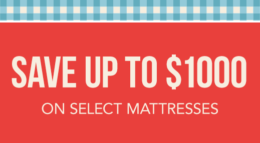 Save up to $1000 on select Mattresses